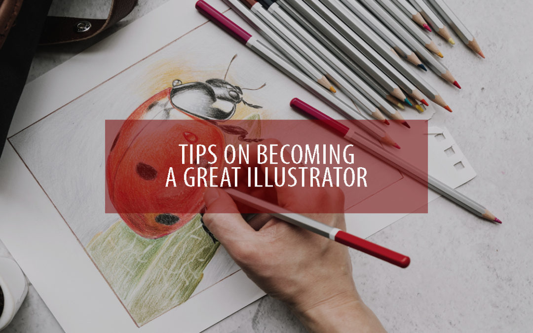 Tips on Becoming a Great Illustrator