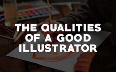 The Qualities of a Good Illustrator